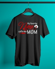 My Favorite Nurse Calls Me Mom T-Shirt Nursing Classic T-Shirt lifestyle-mens-crewneck-front-3