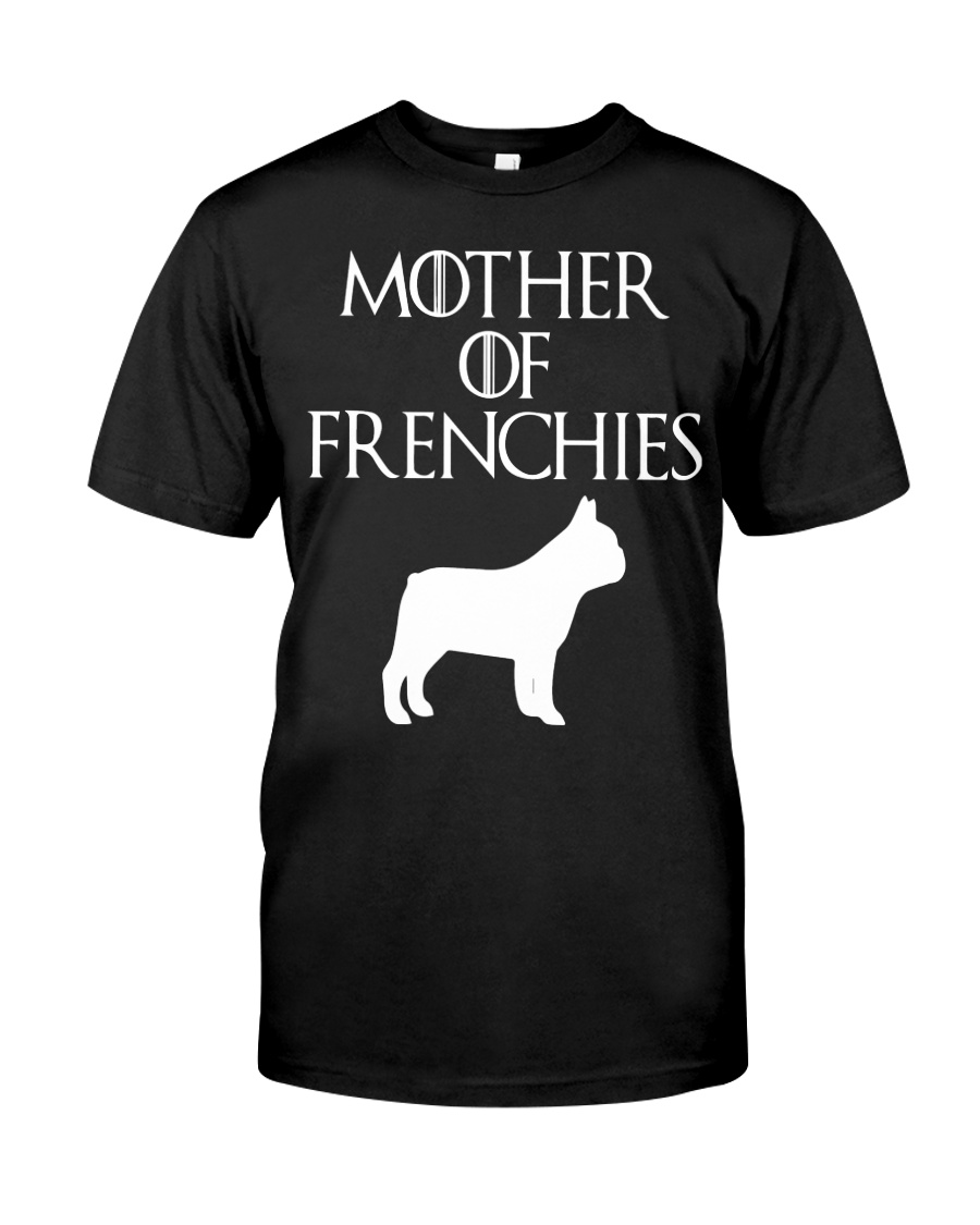 Mother Of Frenchies Dog Shirt For Gift Classic T-Shirt
