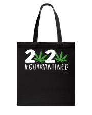 Cannabis Weed 2020 quarantined shirt Tote Bag thumbnail