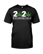 Cannabis Weed 2020 quarantined shirt Classic T-Shirt front