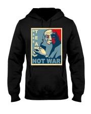 Anime Avatar Iroh - Make Tea Not War T-Shirt Hooded Sweatshirt thumbnail