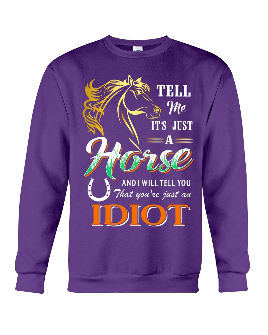 Horse Tell Me Its Just A Horse Crewneck Sweatshirt