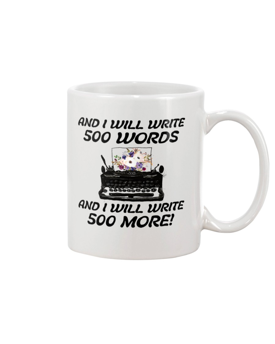 And I will write 500 words Mug