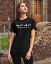 Mama I'll be there for you Classic T-Shirt apparel-classic-tshirt-lifestyle-06