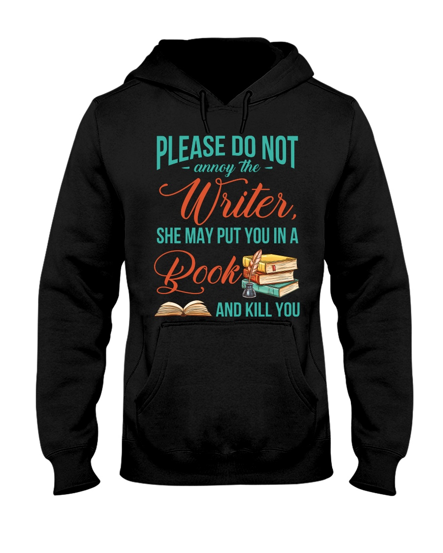 Do not annoy the Writer Hooded Sweatshirt