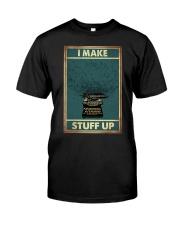 I make stuff up Classic T-Shirt thumbnail