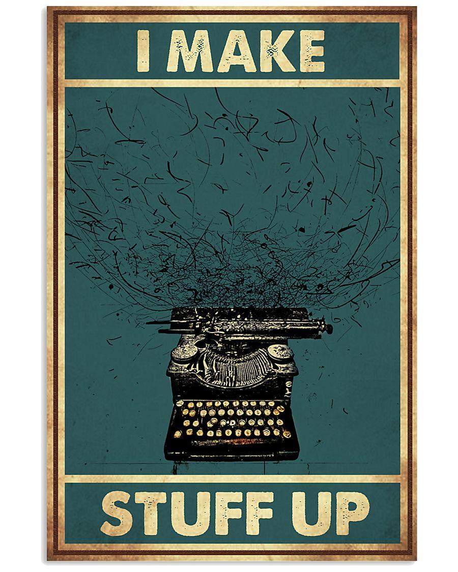 I make stuff up 11x17 Poster