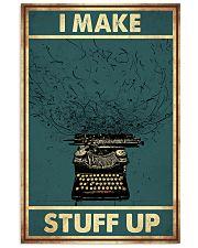 I make stuff up 11x17 Poster front