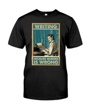 Writing Because murder is Wrong Classic T-Shirt thumbnail