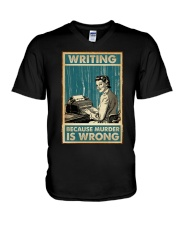 Writing Because murder is Wrong V-Neck T-Shirt thumbnail
