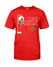 In Case Of Accident My Blood Type Is Yarn Classic T-Shirt front