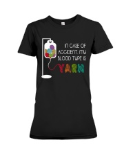 In Case Of Accident My Blood Type Is Yarn Premium Fit Ladies Tee thumbnail