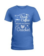 ALL-I-WANT-TO-DO-DRINK-COFFEE-CROCHET Ladies T-Shirt thumbnail