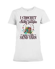 I Crochet So I Don't Choke People Premium Fit Ladies Tee thumbnail