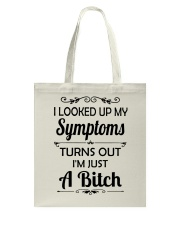 I LOOKED UP MY SYMPTOMS TURN OUT Tote Bag front