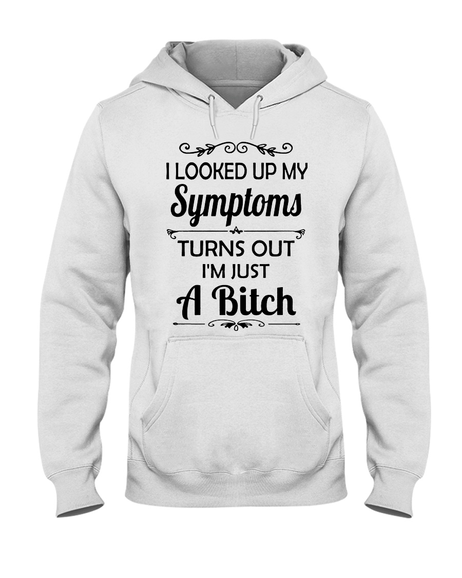 I LOOKED UP MY SYMPTOMS TURN OUT Hooded Sweatshirt