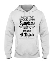 I LOOKED UP MY SYMPTOMS TURN OUT Hooded Sweatshirt front