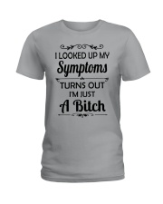 I LOOKED UP MY SYMPTOMS TURN OUT Ladies T-Shirt front