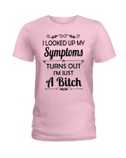 I LOOKED UP MY SYMPTOMS TURN OUT Ladies T-Shirt thumbnail