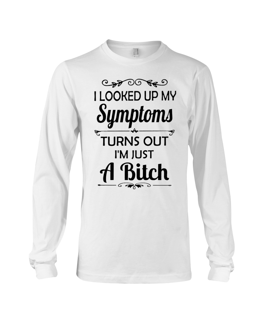 I LOOKED UP MY SYMPTOMS TURN OUT Long Sleeve Tee