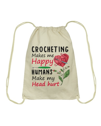 crocheting makes me happy Humans make my head hurt