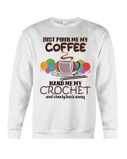 Just Pour Me My Coffee Hand Me My Crochet Crewneck Sweatshirt thumbnail