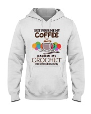 Just Pour Me My Coffee Hand Me My Crochet Hooded Sweatshirt thumbnail