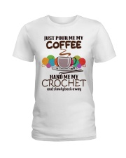 Just Pour Me My Coffee Hand Me My Crochet Ladies T-Shirt thumbnail