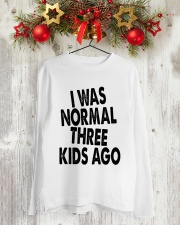 I Was Normal Three Kids Ago  Long Sleeve Tee lifestyle-holiday-longsleeves-front-2