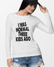 I Was Normal Three Kids Ago  Long Sleeve Tee lifestyle-unisex-longsleeve-front-4