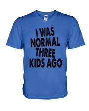 I Was Normal Three Kids Ago  V-Neck T-Shirt thumbnail