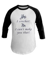 Yes-Icrochet-No-I-Cant-Make-You-That Baseball Tee thumbnail