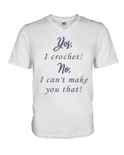 Yes-Icrochet-No-I-Cant-Make-You-That V-Neck T-Shirt thumbnail