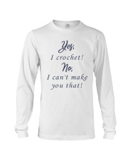 Yes-Icrochet-No-I-Cant-Make-You-That Long Sleeve Tee thumbnail