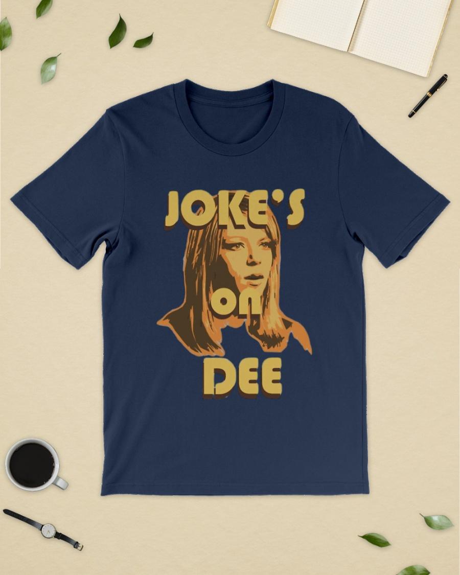 Joke S On Dee 19 Tee Shirt