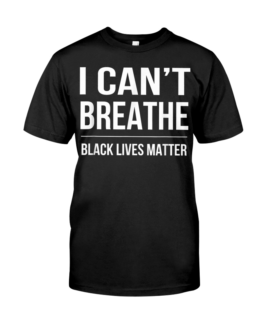 I Cant Breathe Black Lives Matter TShirt Classic T-Shirt
