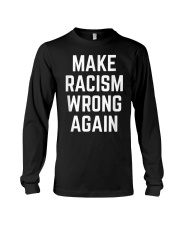 Make Racism Wrong Again Design for Demonstrations Long Sleeve Tee thumbnail