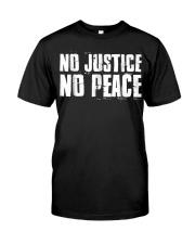 No Justice No Peace  Black Lives Matter TShirt Classic T-Shirt front