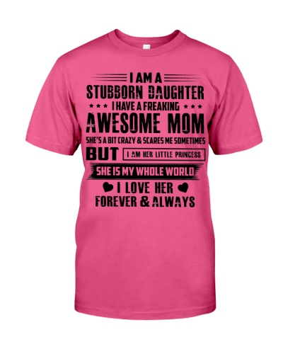 I AM A STUBBORN DAUGHTER AWESOME MOM MOTHER