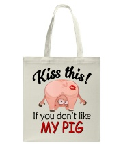 Kiss This If You Don't Like My Pig Tote Bag thumbnail