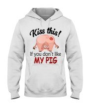 Kiss This If You Don't Like My Pig Hooded Sweatshirt thumbnail