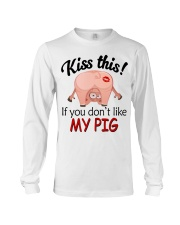 Kiss This If You Don't Like My Pig Long Sleeve Tee thumbnail