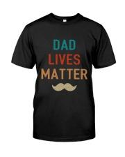 Dad Lives Matter Classic T-Shirt front