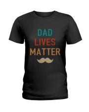 Dad Lives Matter Ladies T-Shirt thumbnail