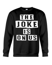 The Joke Is On US Crewneck Sweatshirt thumbnail