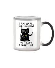 I am small and sensitive but also fight me Color Changing Mug thumbnail