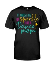 It Takes Lots of Sparkle to be a Dance Mom Classic T-Shirt thumbnail