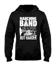 Marching Band Like A Sport But Harder Shirt C Hooded Sweatshirt thumbnail
