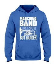 Marching Band Like A Sport But Harder Shirt C Hooded Sweatshirt front