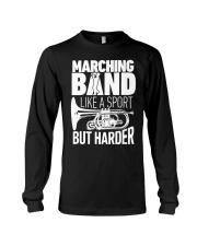 Marching Band Like A Sport But Harder Shirt C Long Sleeve Tee thumbnail